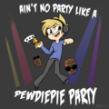 Ain`t no party like a pediepie party