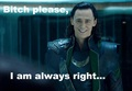 Bitch please... - loki-thor-2011 fan art