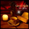 Good Night,Darlings