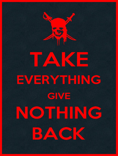 Take Everything Give Nothing Back