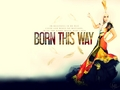 BORN THIS WAY - lady-gaga wallpaper