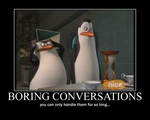 Boring Conversations