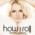 Britney Spears - How I Roll (CD Single) Fanmade Cover