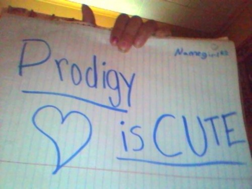 Prodigy is cute!!