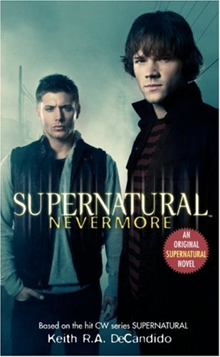 supernatural - 1. Nevermore oleh Keith R.A. DeCandido