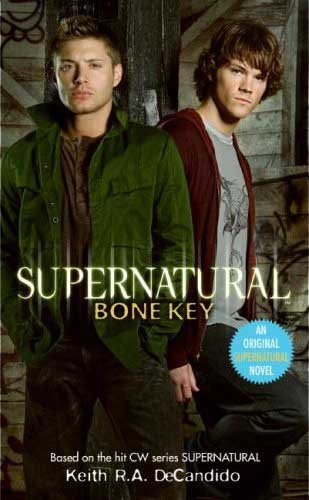Supernatural - 3. Bone key سے طرف کی Keith R.A. DeCandido