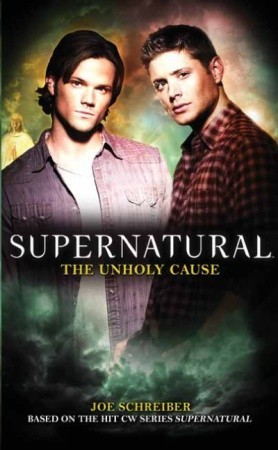 rekomendasi buku wallpaper with a portrait and anime called supernatural - 5. The unholy cause oleh Joe Schreiber