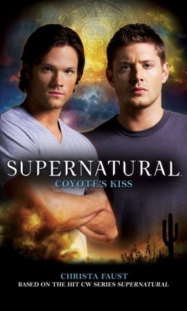 Supernatural - 8. Coyote's kiss by Christa Faust - books-to-read Photo