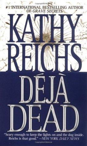 Temperance Brennan series - 1. Deja dead Von Kathy Reichs