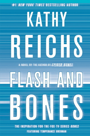 Temperance Brennan series - 14. Flash and অস্থি দ্বারা Kathy Reichs