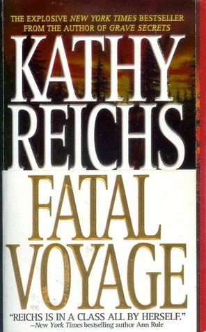 Temperance Brennan series - 4. Fatal voyage oleh Kathy Reichs