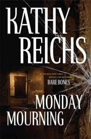 Temperance Brennan series - 7. Monday mouring by Kathy Reichs