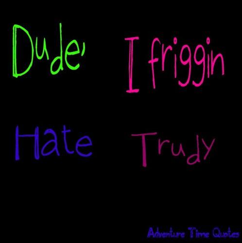 Trudy -_-