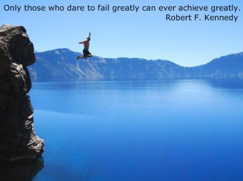 Dare to Fail Greatly - random Photo
