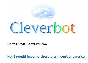 Do the Frost Giants still live Cleverbot?