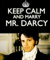 Keep Calm And Marry Mr Darcy - period-drama-fans fan art