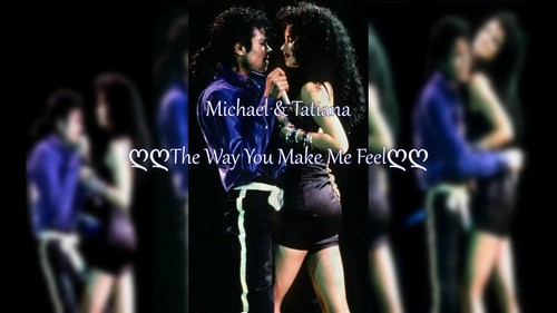Michael Jackson & Tatiana Yvonne(thumbtzen)The Way 你 Make Me Feel(image made 由 me)