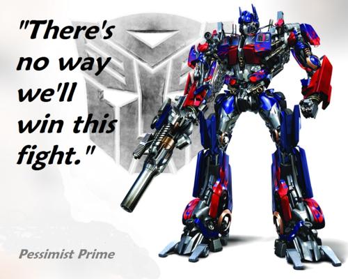 Pessimist Prime has no hope for his team.