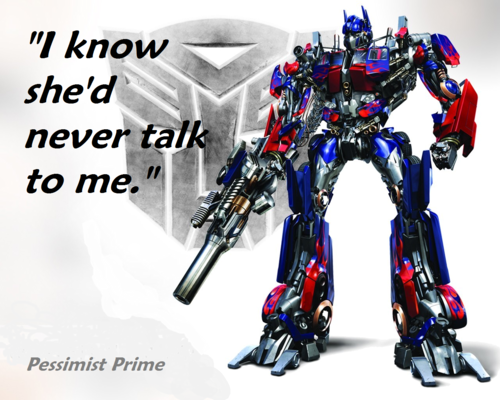 Pessimist Prime is having trouble dating - transformers Fan Art