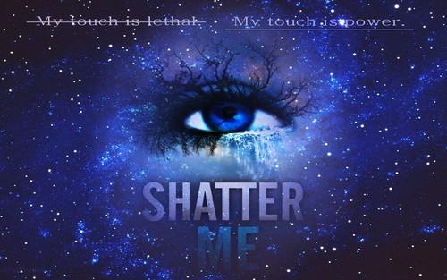 Shatter Me fondo de pantalla