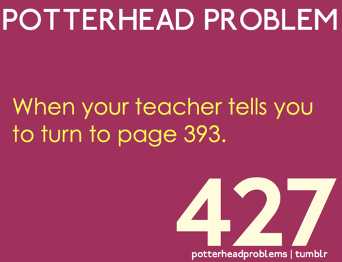 Potterhead problems 421-440