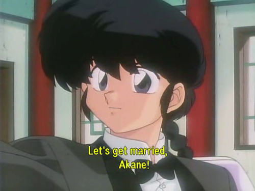 "Ranma Saotome ""Let's get married, Akane!"