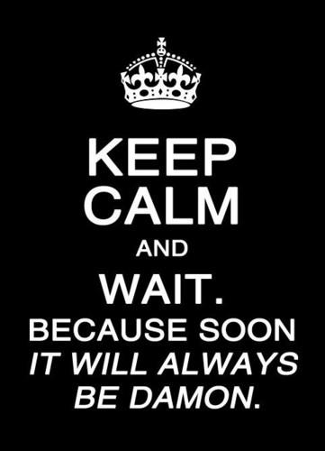 Stay Calm...Damon...