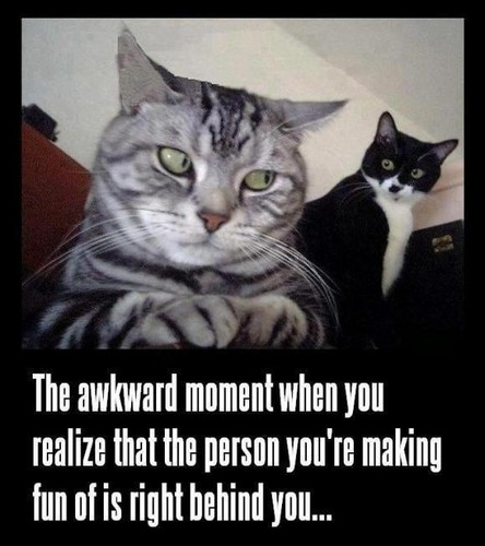 that awkward moment :)