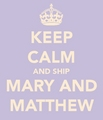 Keep Calm - matthew-and-mary fan art