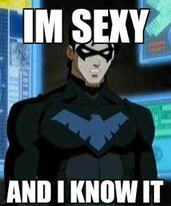 Nightwing said it himself :P