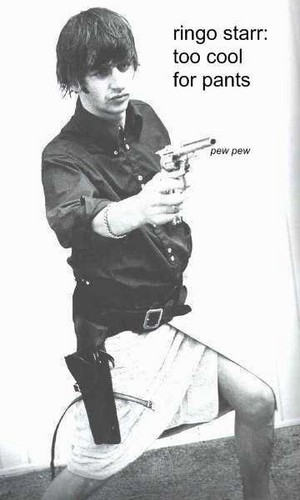 Ringo too cool for pants