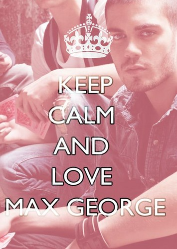 keep calm and love max george