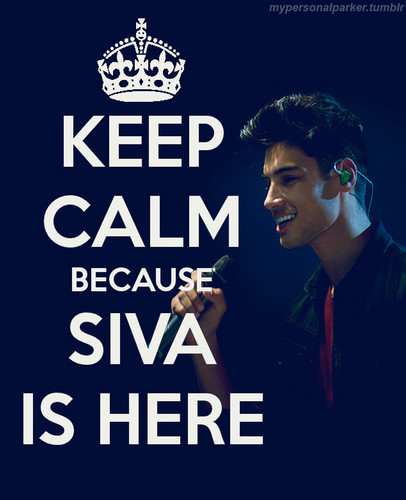 keep calm because Siva is here