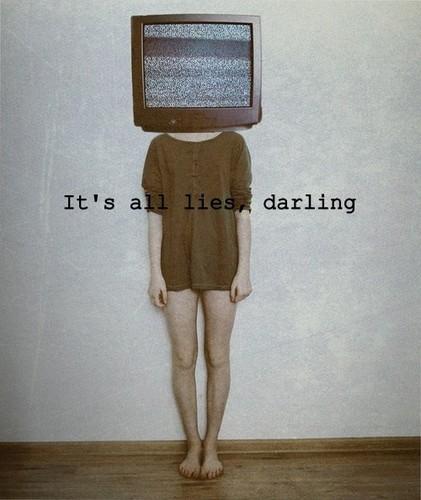 lies...