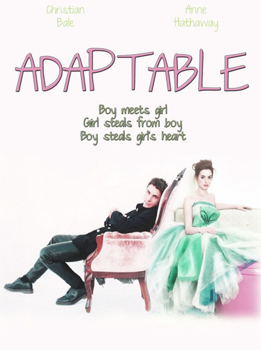 Adaptable - Christian Bale & Anne Hathaway
