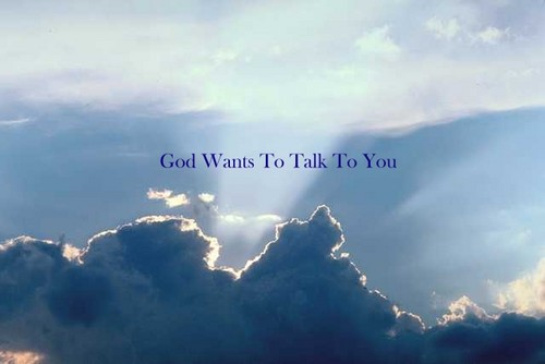 God talks to te