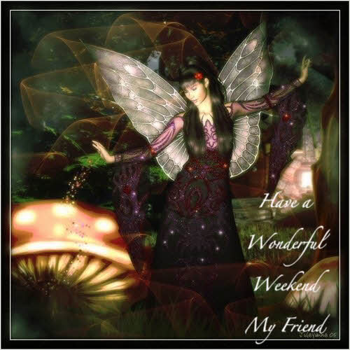 Have a beautiful weekend, my Fairy Cousin