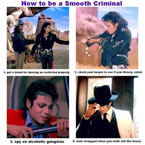 How to be a Smooth Criminal