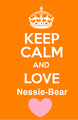 Keep Calm and love Nessie-Bear