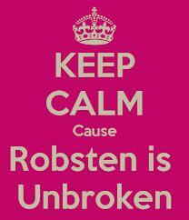 Robsten is Unbroken