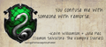 Slytherin Quote by Damon