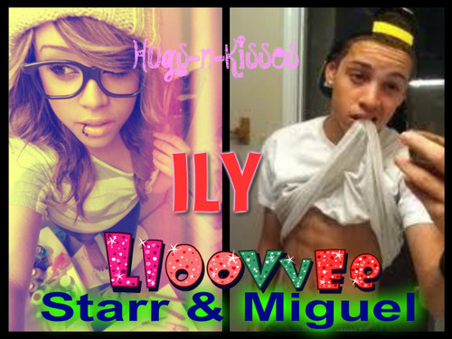 Starr Nd Miguel<33 I Made Dhiss