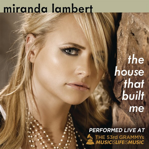 Miranda Lambert - The House That Built Me Lyrics