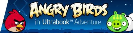 Angry Birds In UltraBook Adventure