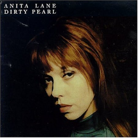 Dirty Pearl - Anita Lane