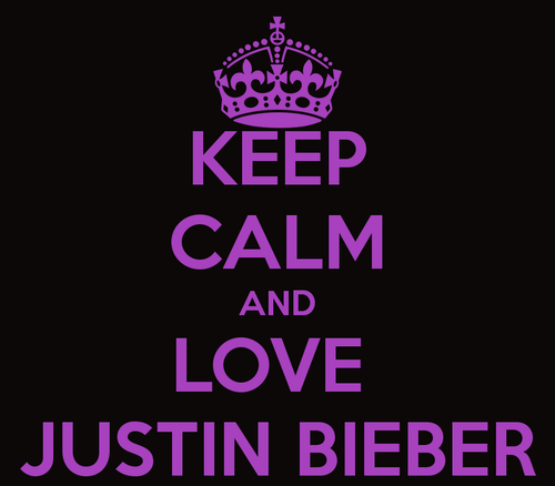 Keep Calm And amor Justin Bieber