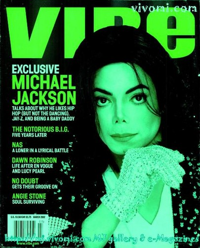 "Michael On The Cover Of The 2002 Issue Of ""VIBE"" Magazine"