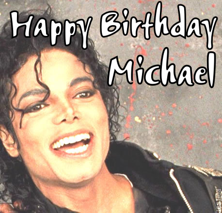 ♥ ♥ ♥ HAPPY BIRTHDAY MICHAEL ♥ ♥ ♥