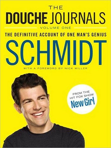 """The Douche Journals: The Definitive Account of One Man's Genius"""
