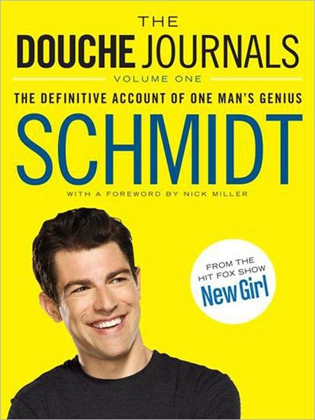 """""""The Douche Journals: The Definitive Account of One Man's Genius"""""""